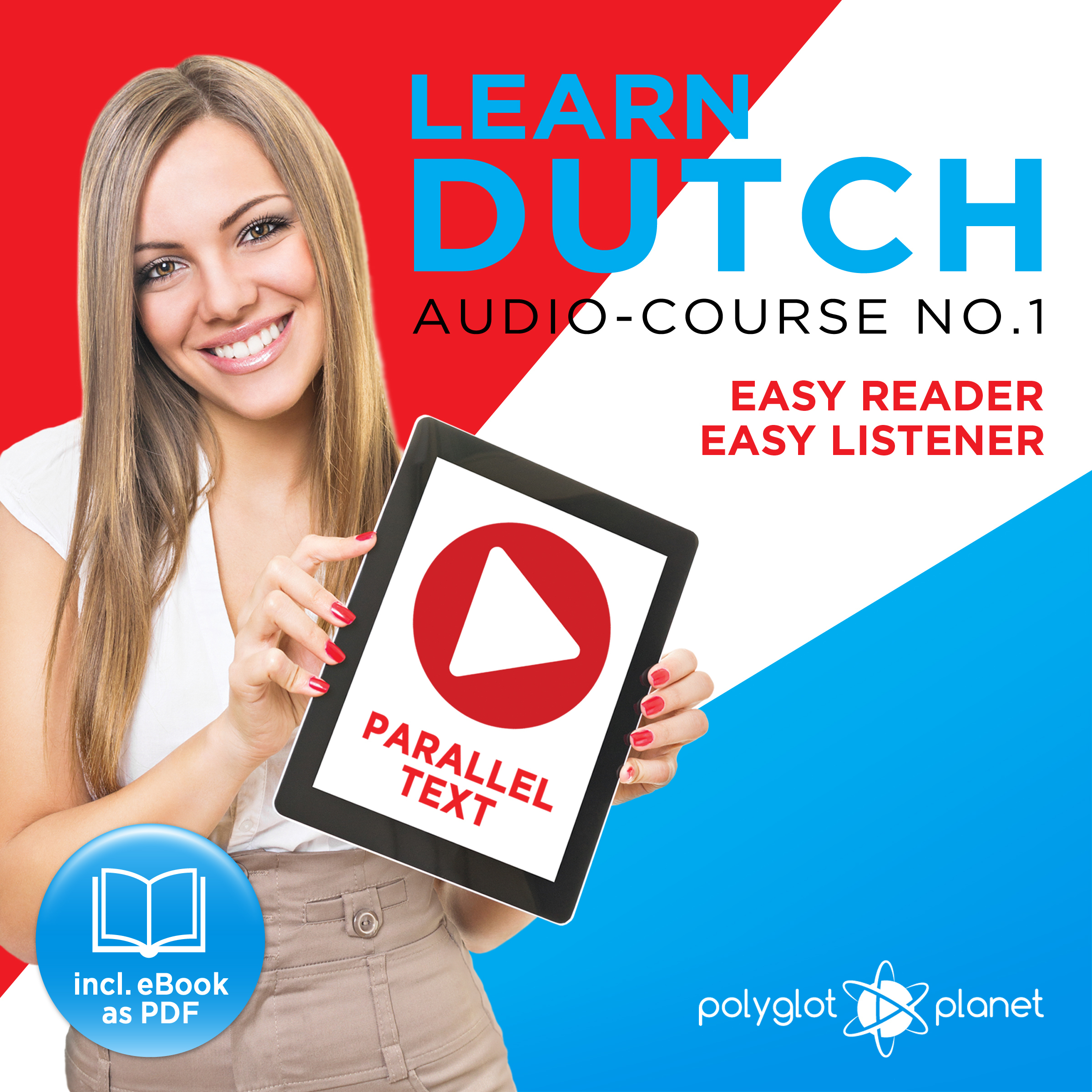 Printable Learn Dutch - Easy Reader - Easy Listener Parallel Text Audio Course No. 1 - The Dutch Easy Reader - Easy Audio Learning Course Audiobook Cover Art