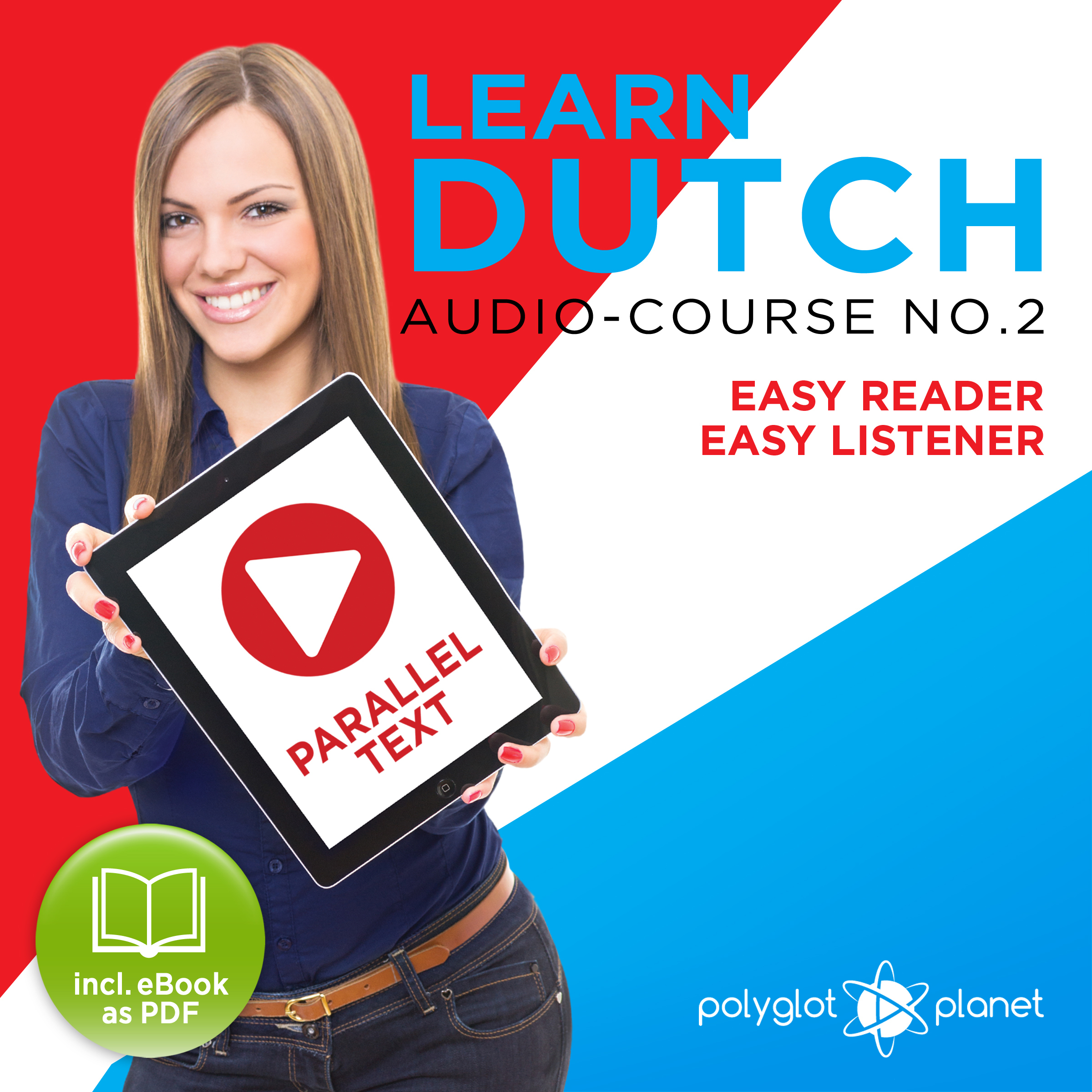 Printable Learn Dutch - Easy Reader - Easy Listener Parallel Text Audio Course No. 2 - The Dutch Easy Reader - Easy Audio Learning Course Audiobook Cover Art