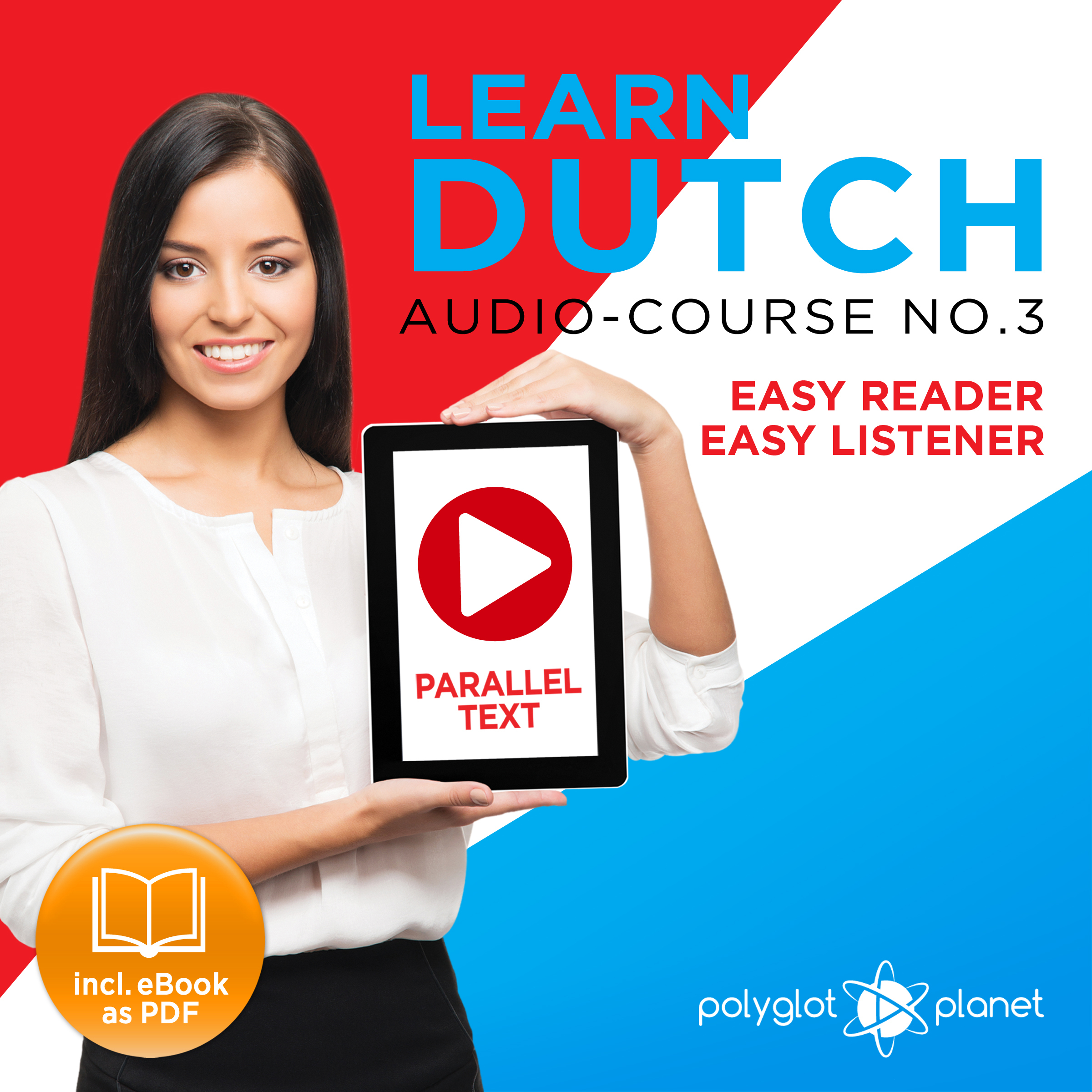 Printable Learn Dutch - Easy Reader - Easy Listener Parallel Text Audio Course No. 3 - The Dutch Easy Reader - Easy Audio Learning Course Audiobook Cover Art