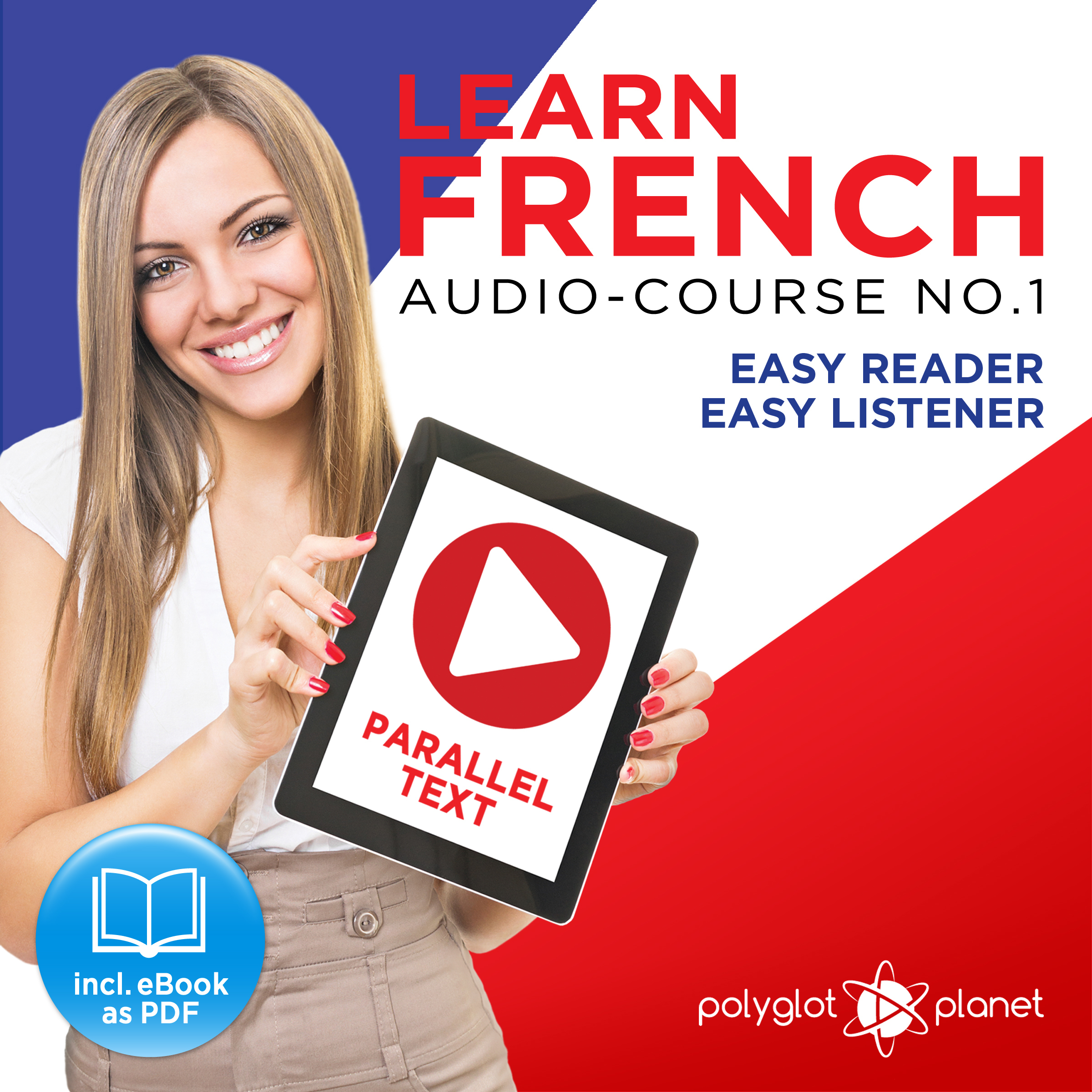 Printable Learn French - Easy Reader - Easy Listener Parallel Text Audio Course No. 1 - The French Easy Reader - Easy Audio Learning Course Audiobook Cover Art