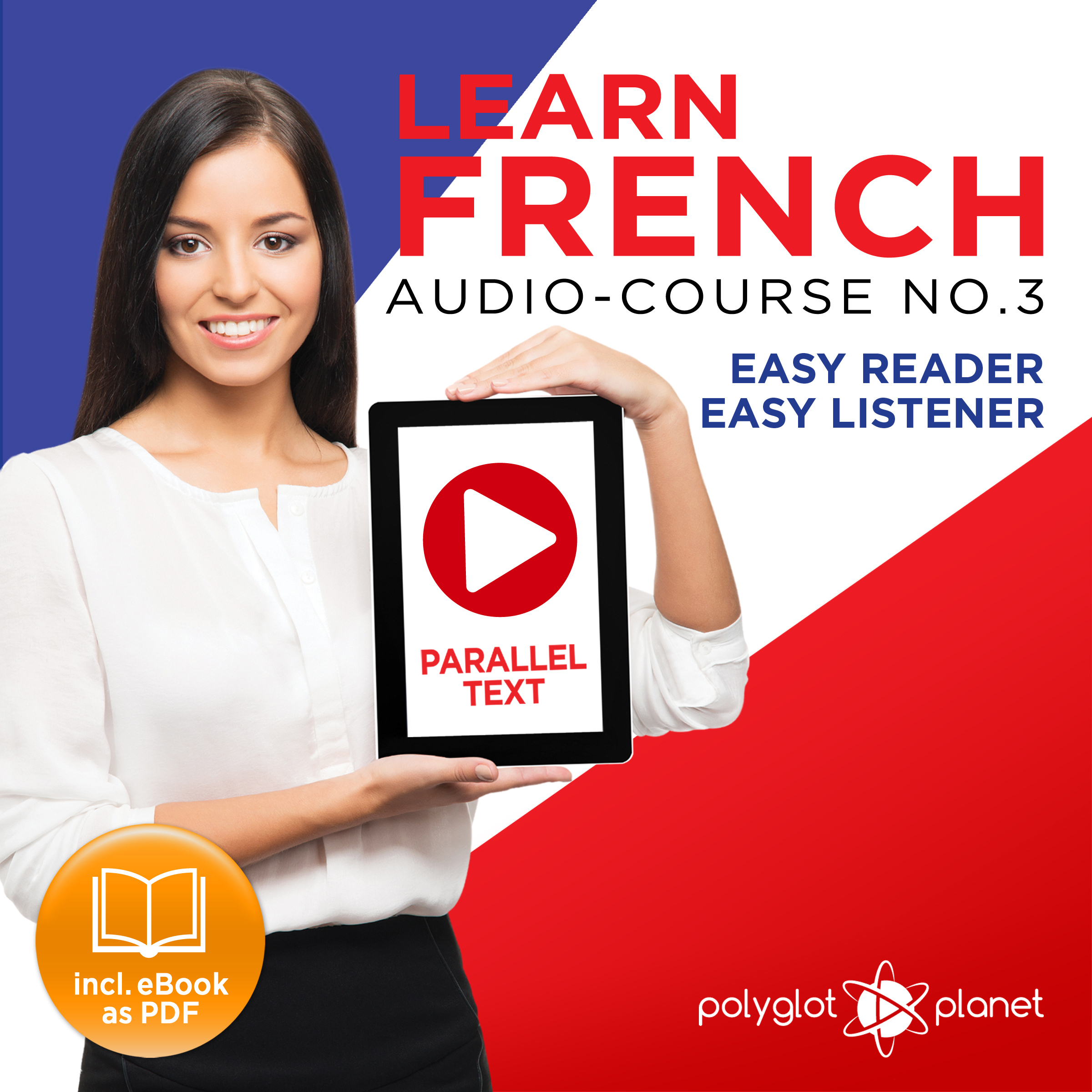 Printable Learn French Easy Reader - Easy Listener - Parallel Text Audio Course No. 3 - The French Easy Reader - Easy Audio Learning Course Audiobook Cover Art