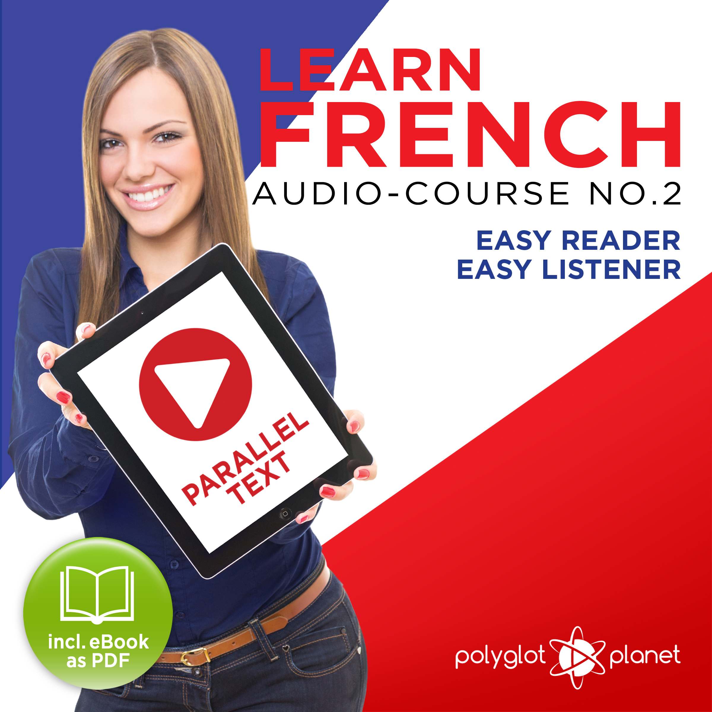 Printable Learn French- Easy Reader - Easy Listener - Parallel Text Audio Course No. 2 - The French Easy Reader - Easy Audio Learning Course Audiobook Cover Art
