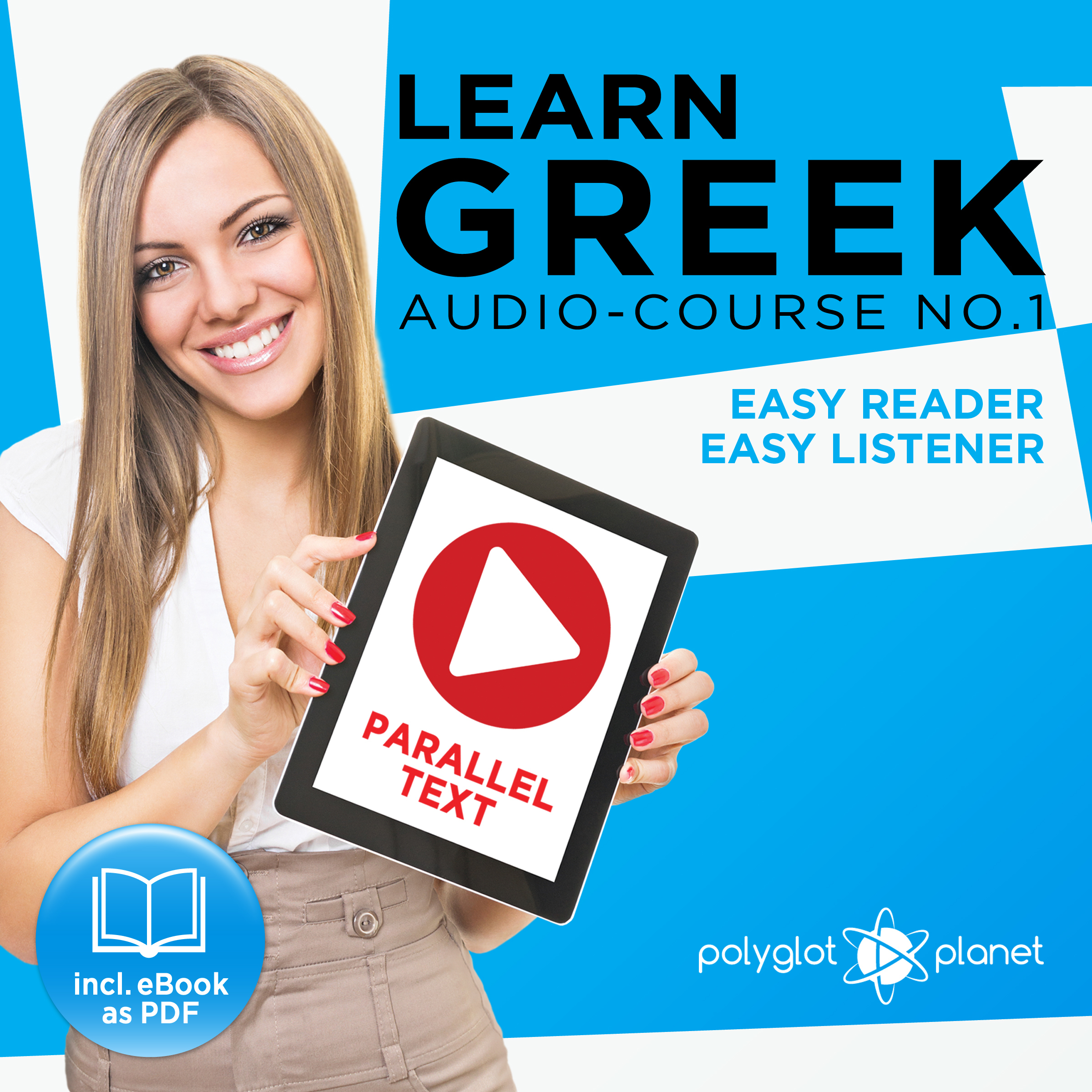 Printable Learn Greek - Easy Reader - Easy Listener Parallel Text Audio Course No. 1 - The Greek Easy Reader - Easy Audio Learning Course Audiobook Cover Art