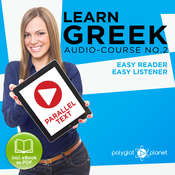 Learn Greek - Easy Reader - Easy Listener: Parallel Text - Greek Audio Course No. 2 - The Greek Easy Reader - Easy Audio Learning Course Audiobook, by Polyglot Planet