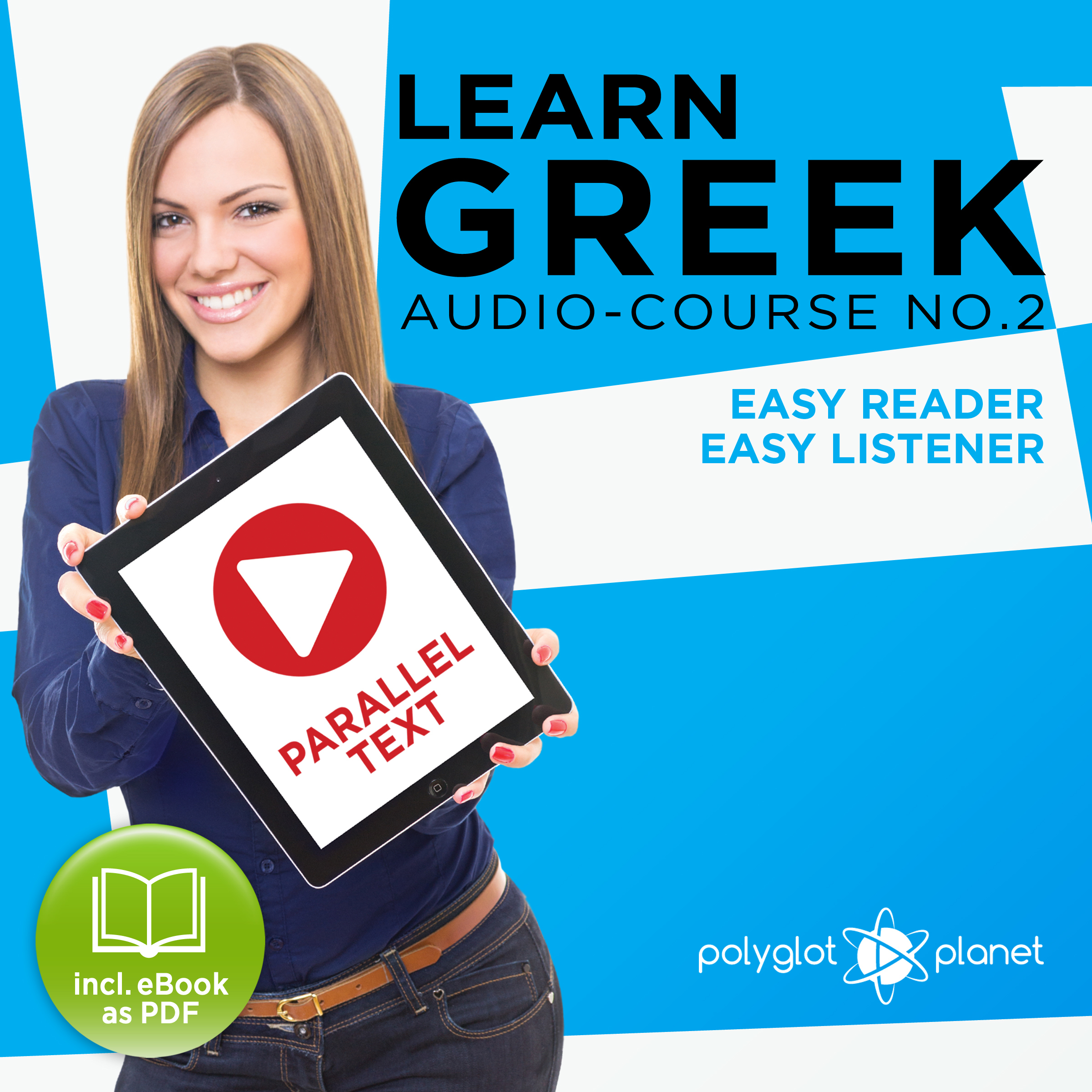 Printable Learn Greek - Easy Reader - Easy Listener: Parallel Text - Greek Audio Course No. 2 - The Greek Easy Reader - Easy Audio Learning Course Audiobook Cover Art
