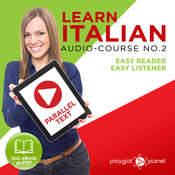 Learn Italian - Easy Reader - Easy Listener Parallel Text Audio Course No. 2 - The Italian Easy Reader - Easy Audio Learning Course Audiobook, by Polyglot Planet
