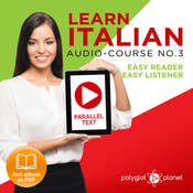 Learn Italian - Easy Reader - Easy Listener Parallel Text Audio Course No. 3 - The Italian Easy Reader - Easy Audio Learning Course Audiobook, by Polyglot Planet