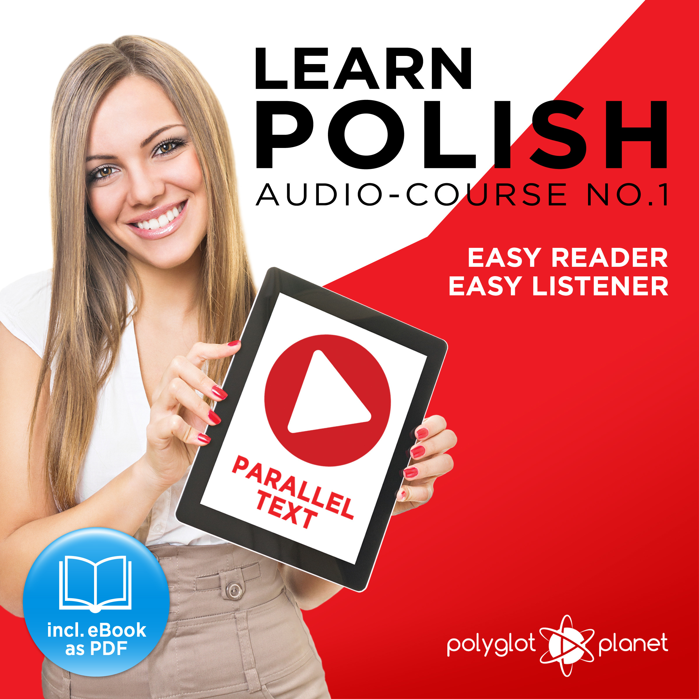 Printable Learn Polish - Easy Reader - Easy Listener - Parallel Text - Polish Audio Course No. 1 - The Polish Easy Reader - Easy Audio Learning Course Audiobook Cover Art