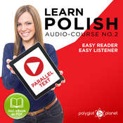 Learn Polish - Easy Reader - Easy Listener - Parallel Text - Polish Audio Course No. 2 - The Polish Easy Reader - Easy Audio Learning Course Audiobook, by Polyglot Planet