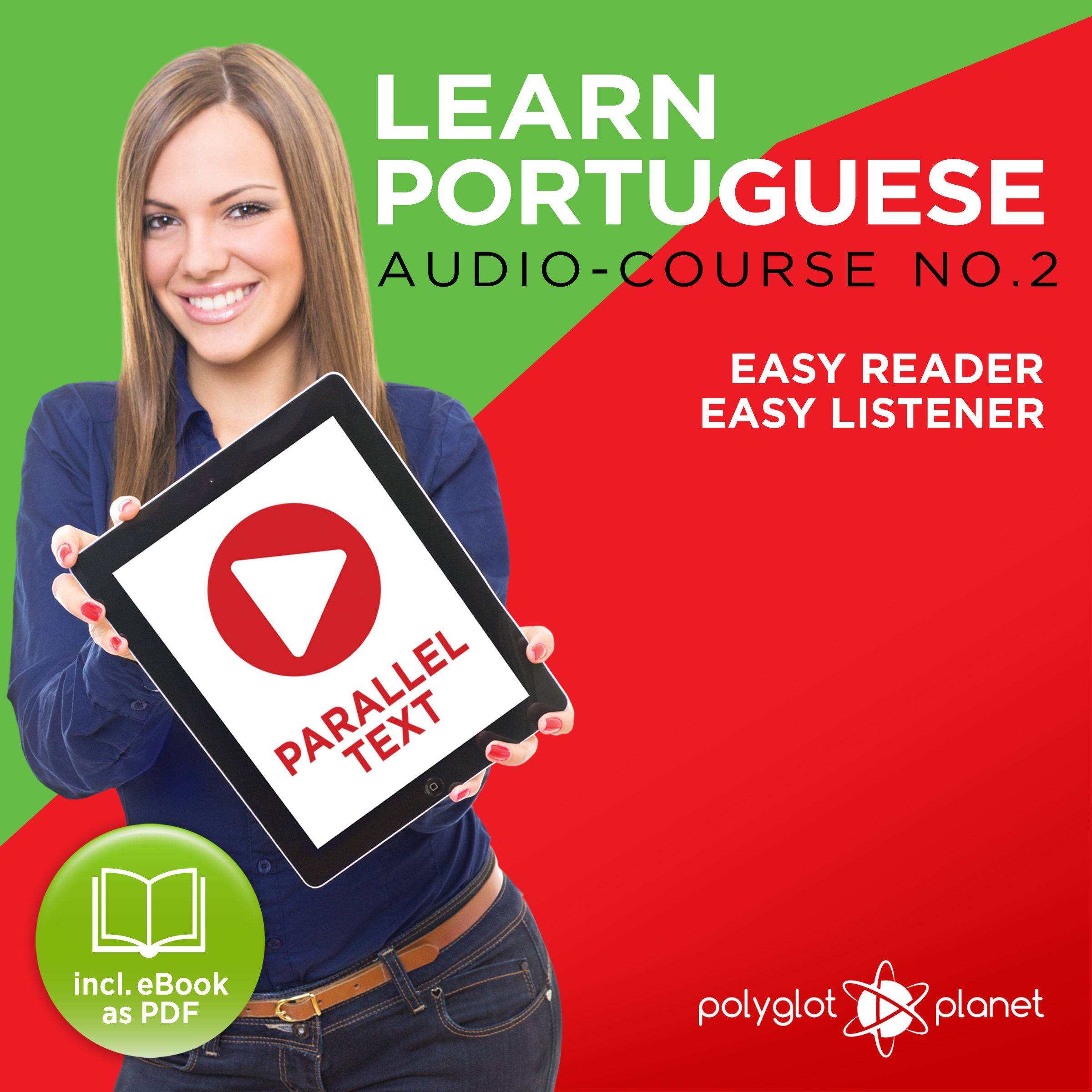 Printable Learn Portuguese - Easy Reader - Easy Listener - Parallel Text - Portuguese Audio Course No. 2 - The Portuguese Easy Reader - Easy Audio Learning Course Audiobook Cover Art
