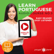 Learn Portuguese - Easy Reader - Easy Listener - Parallel Text - Portuguese Audio Course No. 3 - The Portuguese Easy Reader - Easy Audio Learning Course Audiobook, by Polyglot Planet