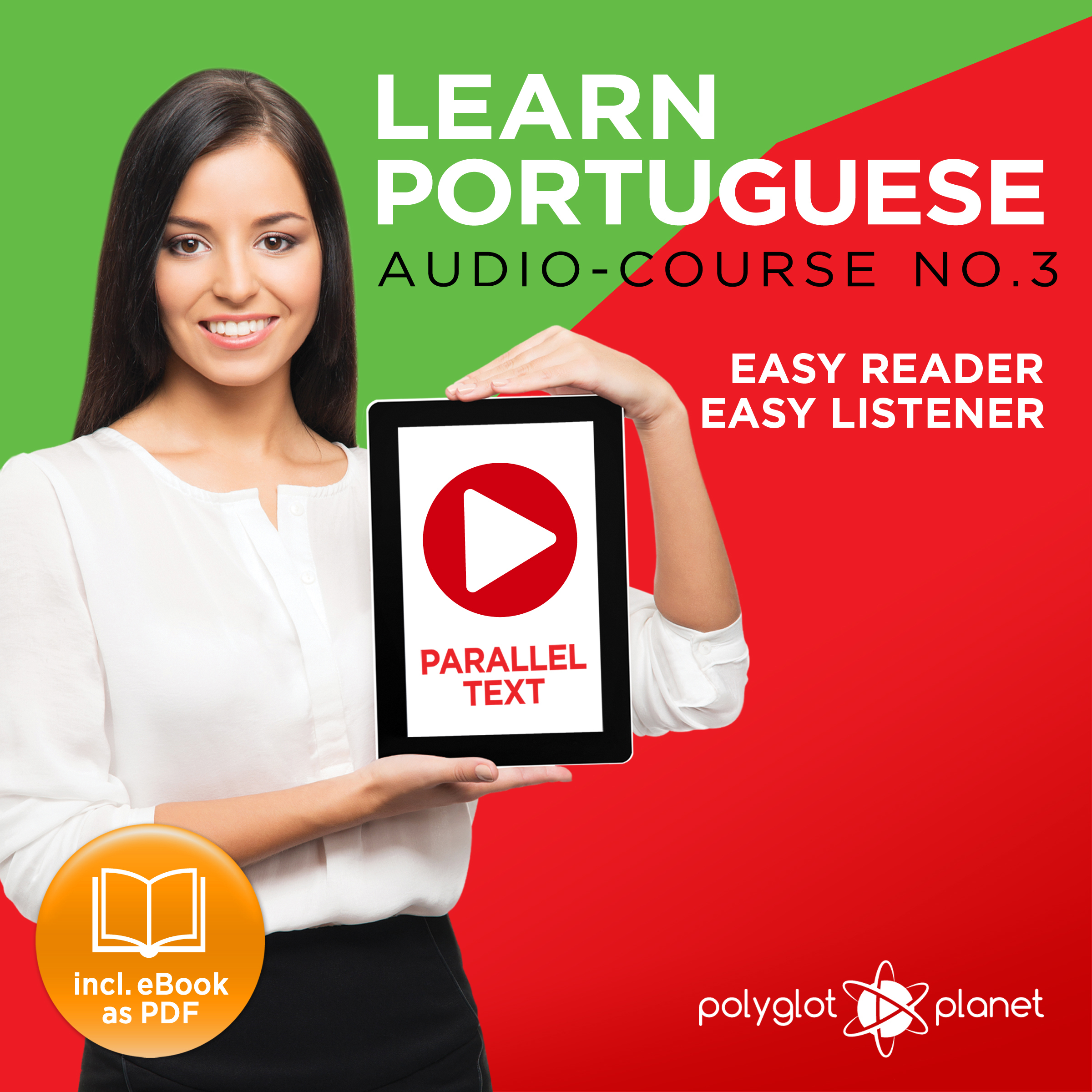 Printable Learn Portuguese - Easy Reader - Easy Listener - Parallel Text - Portuguese Audio Course No. 3 - The Portuguese Easy Reader - Easy Audio Learning Course Audiobook Cover Art