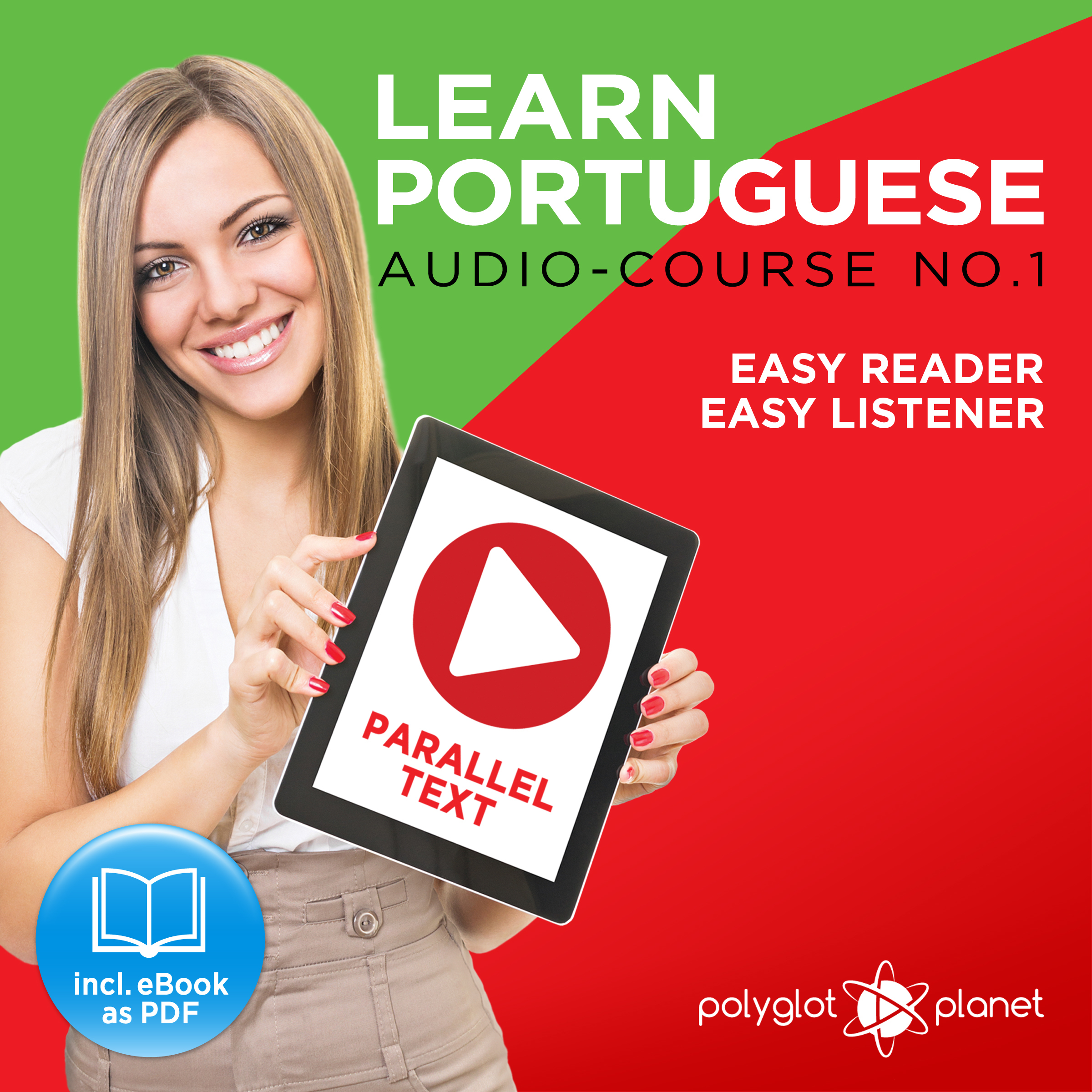 Printable Learn Portuguese - Easy Reader - Easy Listener Parallel Text: Portuguese Audio Course No. 1 - The Portuguese Easy Reader - Easy Audio Learning Course Audiobook Cover Art