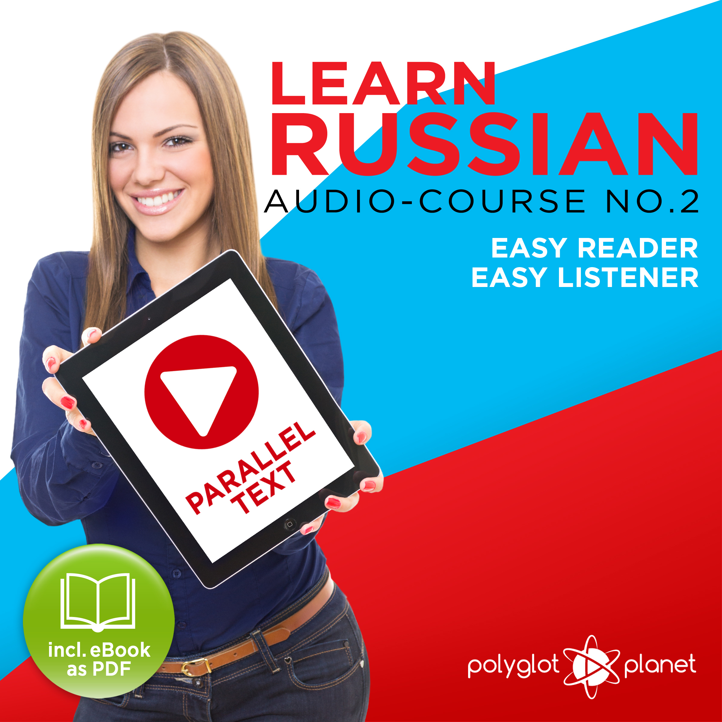 Printable Learn Russian - Easy Reader - Easy Listener - Parallel Text Audio Course No. 2 - The Russian Easy Reader - Easy Audio Learning Course Audiobook Cover Art