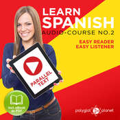 Learn Spanish - Easy Reader - Easy Listener - Parallel Text Spanish Audio Course No. 2 - The Spanish Easy Reader - Easy Audio Learning Course Audiobook, by Polyglot Planet
