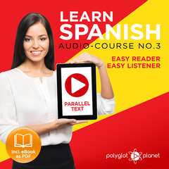 Learn Spanish - Easy Reader - Easy Listener - Parallel Text Spanish Audio Course No. 3 - The Spanish Easy Reader - Easy Audio Learning Course Audiobook, by Polyglot Planet