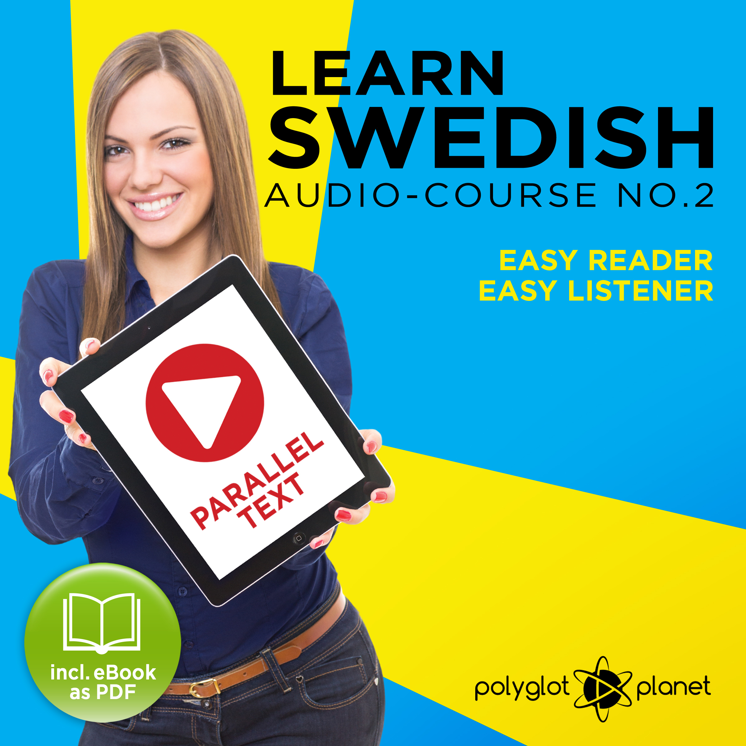 Printable Learn Swedish Easy Reader - Easy Listener - Parallel Text - Swedish Audio Course No. 2 - The Swedish Easy Reader - Easy Audio Learning Course Audiobook Cover Art