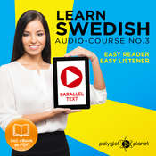 Learn Swedish Easy Reader - Easy Listener - Parallel Text - Swedish Audio Course No. 3 - The Swedish Easy Reader - Easy Audio Learning Course Audiobook, by Polyglot Planet