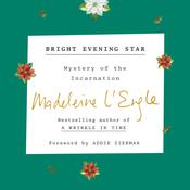 Bright Evening Star: Mystery of the Incarnation Audiobook, by Madeleine L'Engle
