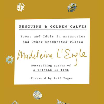 Penguins and Golden Calves: Icons and Idols in Antarctica and Other Unexpected Places Audiobook, by Author Info Added Soon