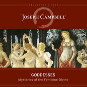 Goddesses: Mysteries of the Feminine Divine Audiobook, by Joseph Campbell
