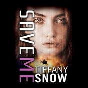 Save Me Audiobook, by Tiffany Snow