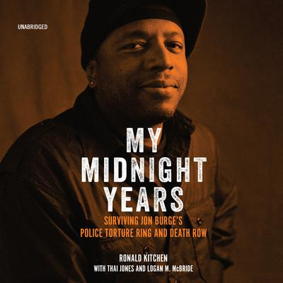 My Midnight Years: Surviving Jon Burge's Police Torture Ring and Death Row Audiobook, by