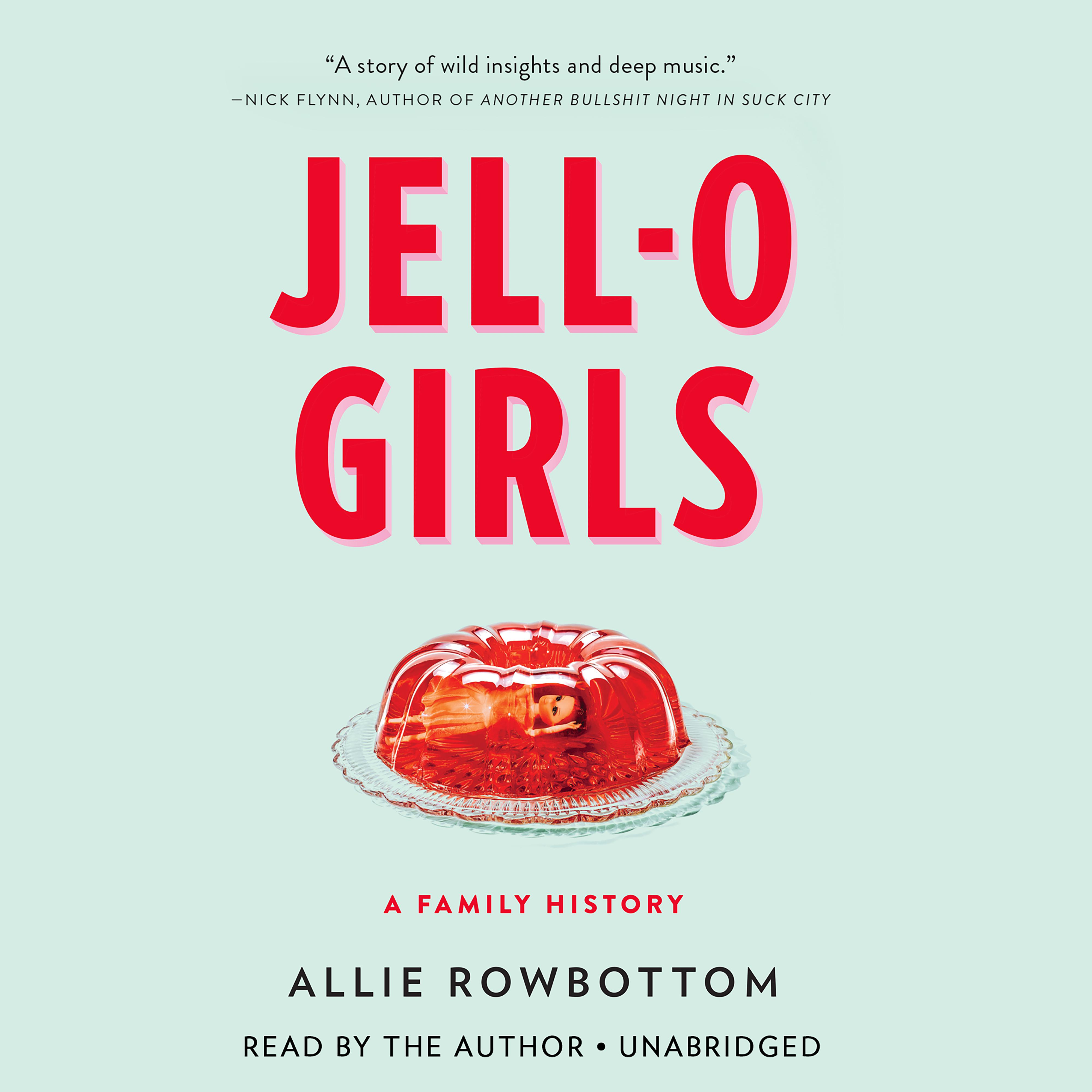 Printable Jell-O Girls: A Family History Audiobook Cover Art
