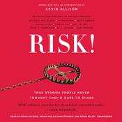 Risk!: True Stories People Never Thought Theyd Dare to Share Audiobook, by Kevin Allison