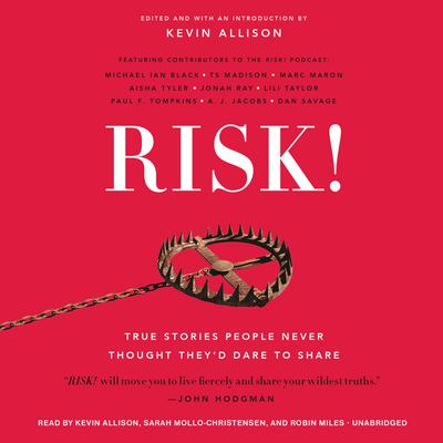 Risk!: True Stories People Never Thought They'd Dare to Share Audiobook, by A. J. Jacobs