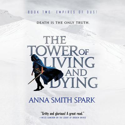 The Tower of Living and Dying Audiobook, by Anna Smith Spark