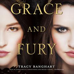 Grace and Fury Audiobook, by Tracy Banghart