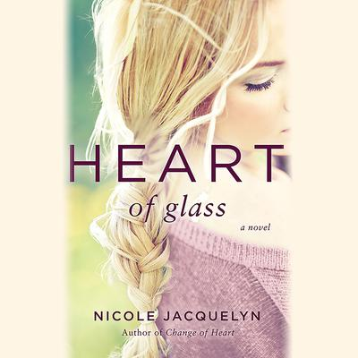 Heart of Glass Audiobook, by Nicole Jacquelyn