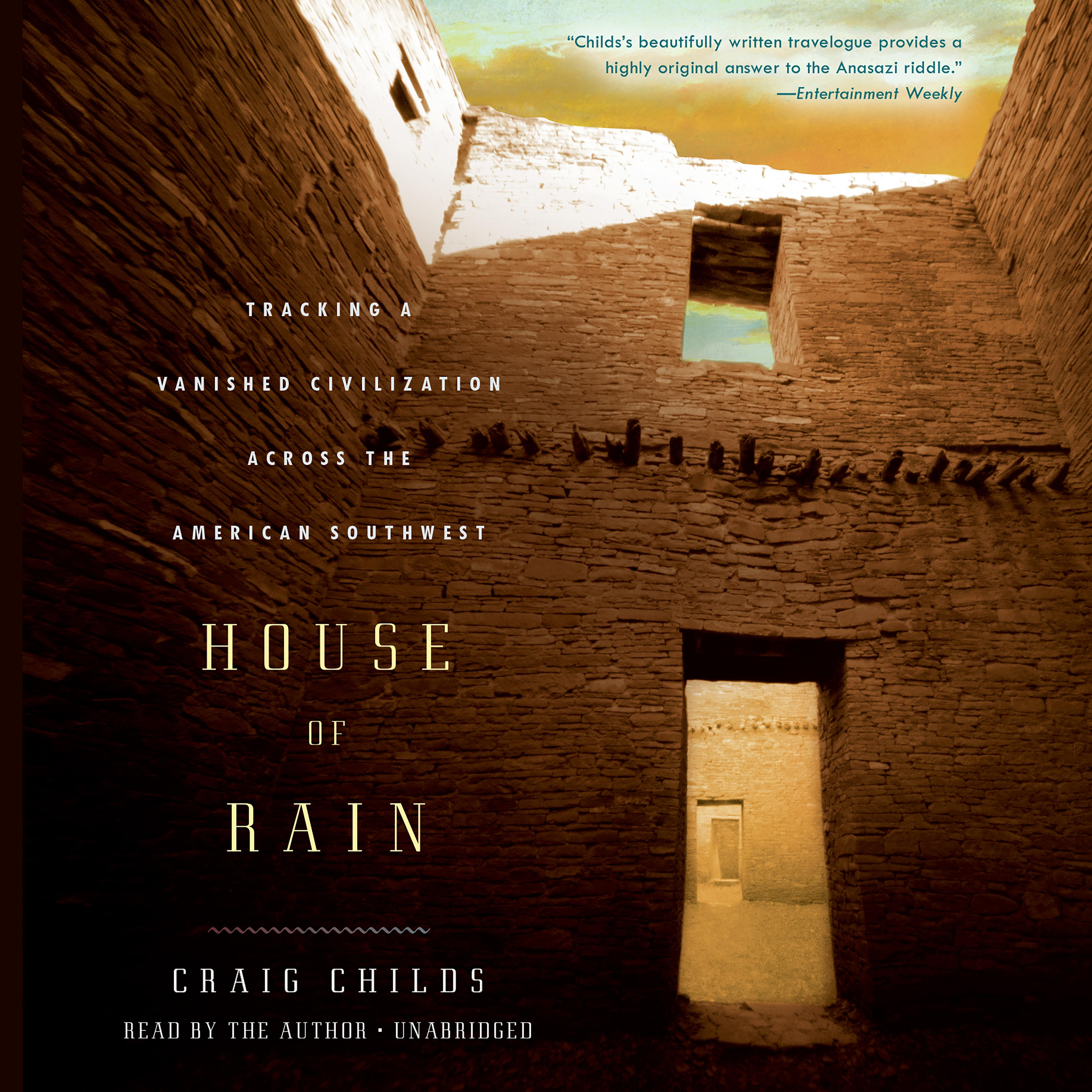 Printable House of Rain: Tracking a Vanished Civilization Across the American Southwest Audiobook Cover Art