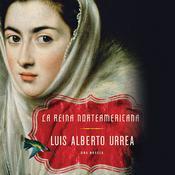La Reina Norteamericana: Una Novela Audiobook, by Luís Alberto Urrea