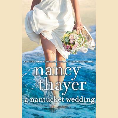 A Nantucket Wedding: A Novel Audiobook, by Nancy Thayer