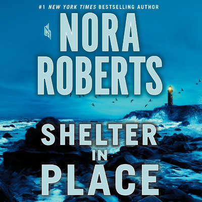 Shelter in Place Audiobook, by Nora Roberts