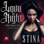 Love by Night: A Black Vampire Story Audiobook, by Stina|