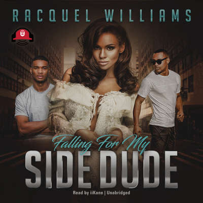 Falling for My Side Dude Audiobook, by Racquel Williams