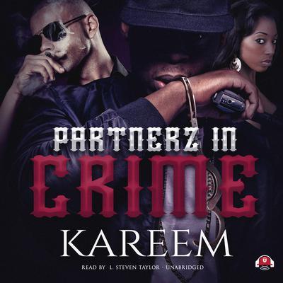 Partnerz in Crime Audiobook, by Kareem