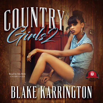 Country Girls 2: Carl Weber Presents Audiobook, by Blake Karrington