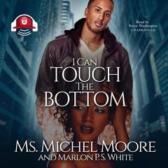 I Can Touch the Bottom Audiobook, by Ms. Michel Moore, Marlon P. S. White