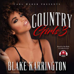 Country Girls 3: Carl Weber Presents Audiobook, by Blake Karrington