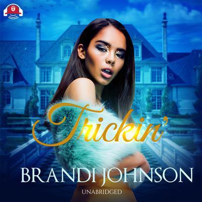 Trickin Audiobook, by Brandi Johnson