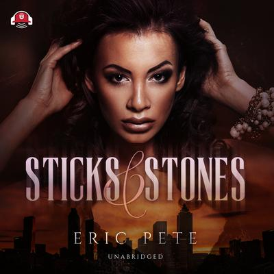 Sticks and Stones Audiobook, by Eric Pete