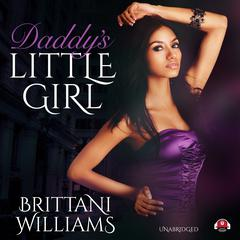Daddy's Little Girl Audiobook, by Brittani Williams