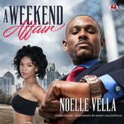 A Weekend Affair: The Best Way to Get Over One Man is to Get on Top of Another Audiobook, by Noelle Vella