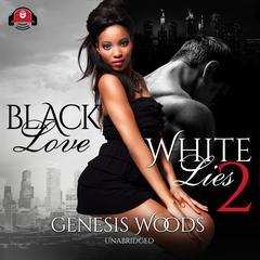 Black Love, White Lies 2 Audiobook, by Genesis Woods