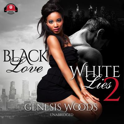 Black Love, White Lies 2 Audiobook, by Genesis Woods