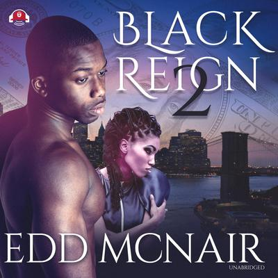 Black Reign II: Black's Return Audiobook, by Edd McNair